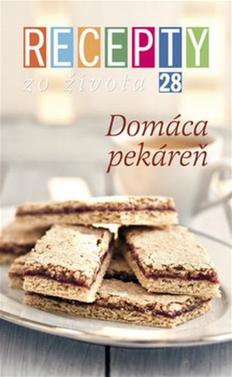 Recepty zo života 28 Domáca pekáreň