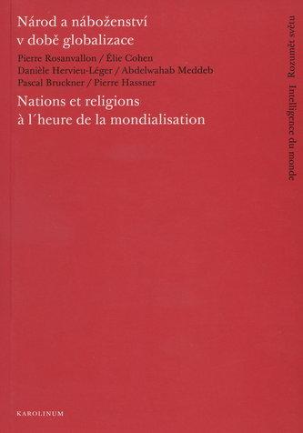 Národ a náboženství v době globalizace/Nations et religions a l´heure de la mondialisation