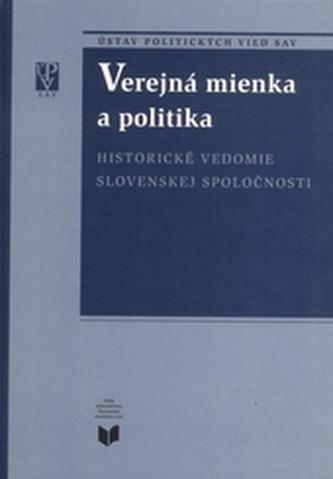 Verejná mienka a politika / Historické vedomie slovenskej spoločnosti
