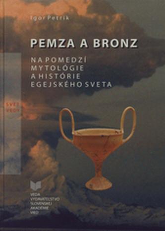 Pemza a bronz na pomedzí mytológie a histórie egejského sveta