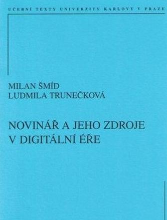 Novinář a jeho zdroje v digitální éře