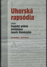 Uhorská rapsódia alebo tragický príbeh osvietenca Jozefa Hajnócyho