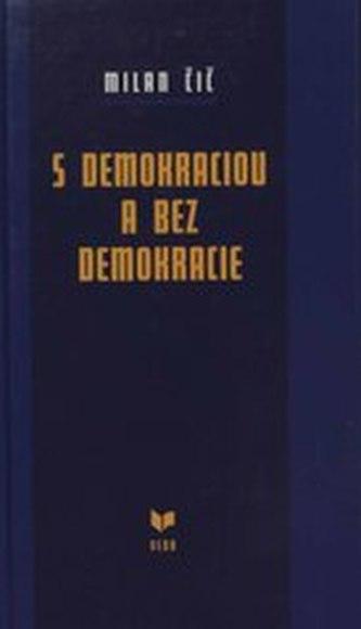 S demokraciou a bez demokracie