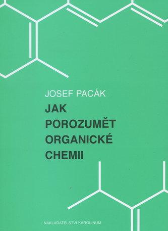 Jak porozumět organické chemii