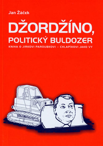 DŽORDŽÍNO, POLITICKÝ BULDOZER