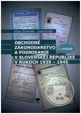 Obchodné zákonodarstvo a podnikanie v Slovenskej republike v rokoch 1939-1945
