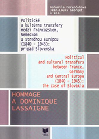 Politické a kultúrne transfery medzi Francúzskom, Nemeckom a strednou Európou (1840-1945):