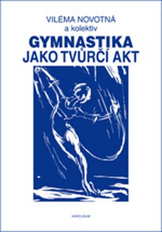 Gymnastika jako tvůrčí akt