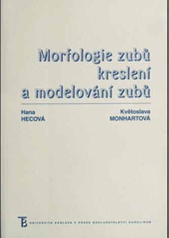 Morfologie zubů. Kreslení a modelování zubů - 3. vydání - Monhartová, Květoslava; Hecová, Hana