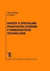 Návody k speciálním praktickým cvičením z farmaceutické technologie