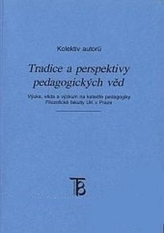 Tradice a perspektivy pedagogických věd - Růžena Váňová