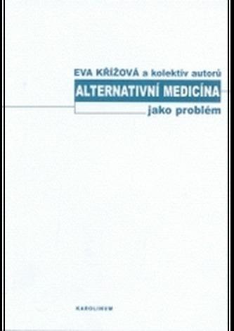 Alternativní medicína jako problém