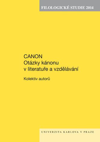 Filologické studie 2014. Canon. Otázky kánonu v literatuře a vzdělávání