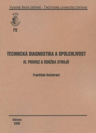 Technická diagnostika a spolehlivost IV. Provoz a údržba strojů