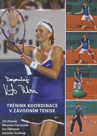 Trénink koordinace v závodním tenise - Miroslav Černošek