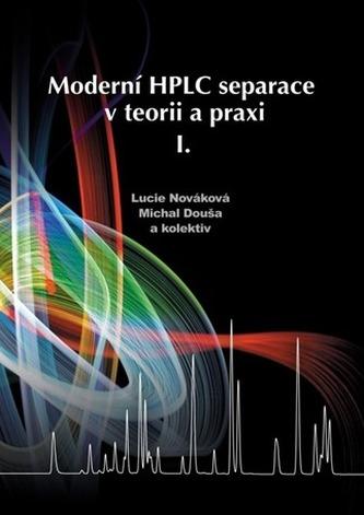 Moderní HPLC separace v teorii a praxi I