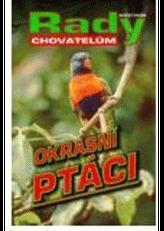 Okrasní ptáci - Rady pěstitelům