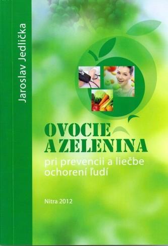 Ovocie a zelenina pri prevencii a liečbe ochorení ľudí