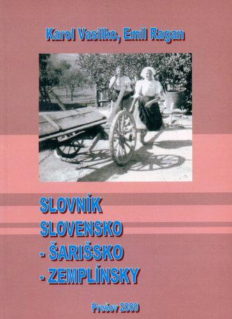 Slovník Slovensko - Šarišsko - Zemplínsky