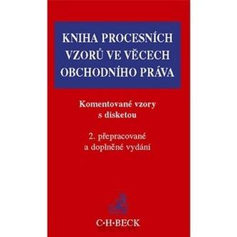 Kniha procesních vzorů ve věcech obchodního práva. Komentované vzory s disketou - 2. vydání