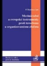 Mezinárodní a evropské instrumenty proti terorismu a organizovanému zločinu