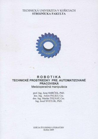 Robotika - Technické prostriedky pre automatizované pracoviská : Medzioperačná manipulácia