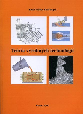 Teória výrobných technológií
