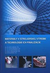 Materiály v strojárskej výrobe a technológie ich finalizácie