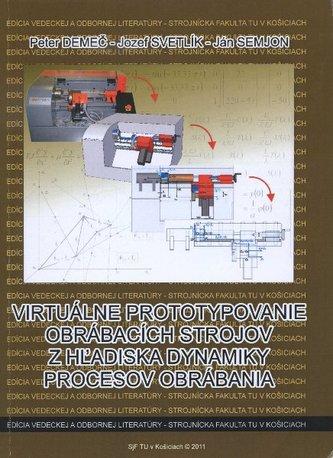Virtuálne prototypovanie obrábacích strojov z hľadiska dynamiky procesov obrábania
