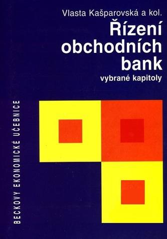 Řízení obchodních bank. Vybrané kapitoly