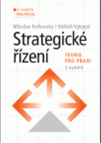 Strategické řízení - teorie pro praxi 2.vydanie