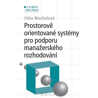 Prostorově orientované systémy pro podporu manažerského rozhodování