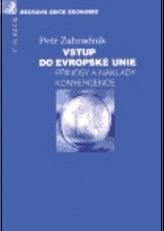 Vstup do Evropské unie - přínosy a náklady konvergence