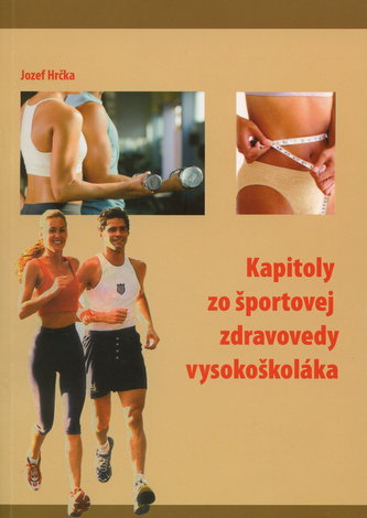 Kapitoly zo športovej zdravovedy vysokoškoláka