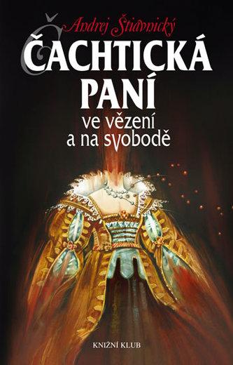 Čachtická paní - Andrej Štiavnický