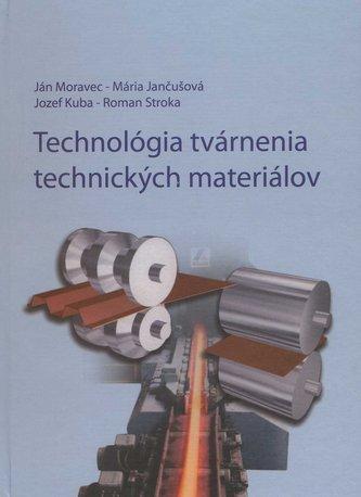 Technológia tvárnenia technických materiálov