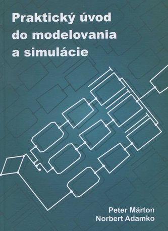 Praktický úvod do modelovania a simulácie