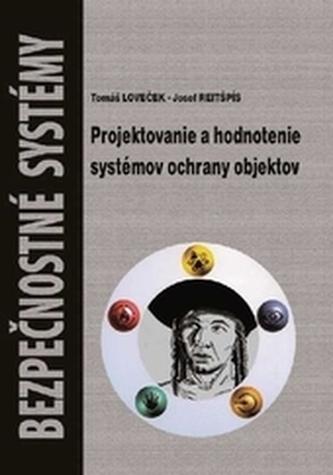 Projektovanie a hodnotenie systémov ochrany objektov