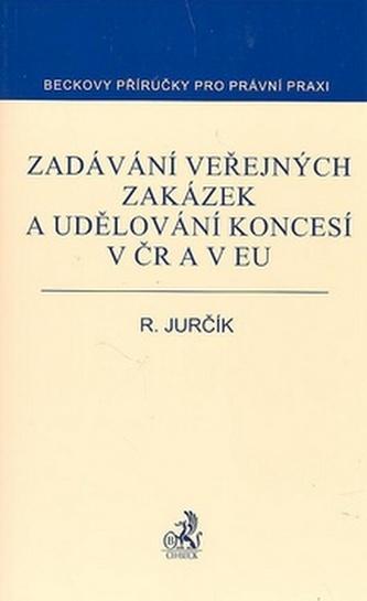 Zadávání veřejných zakázek a udělování koncesí v ČR a EU