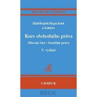 Kurs obchodního práva - Obecná část, Soutěžní právo 5.vyd