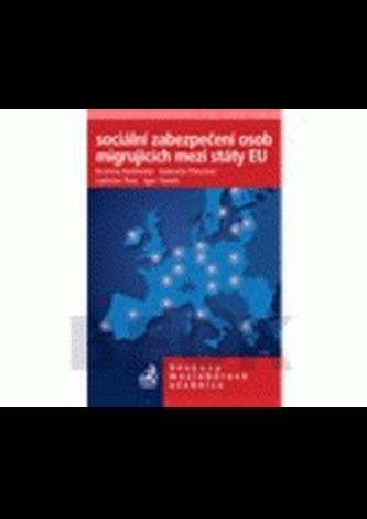 Sociální zabezpečení osob migrujúcich mezi státy EU