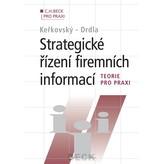 Strategické řízení firemních informací - Teorie pro praxi