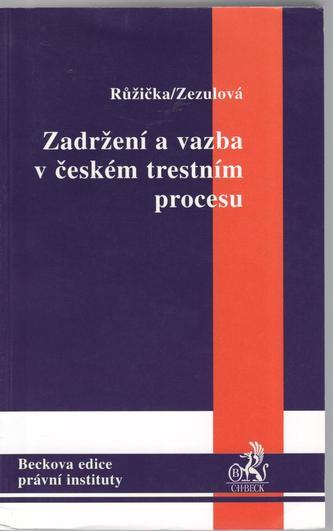 Zadržení a vazba v českém trestním procesu