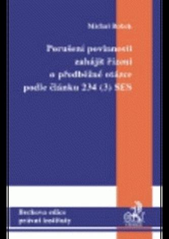 Porušení povinnosti zahájit řízení o předběžné otázce dle článku 234 (3) SES