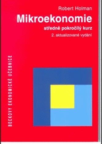 Mikroekonomie - středne pokročilý kurz  2.akt.vydání