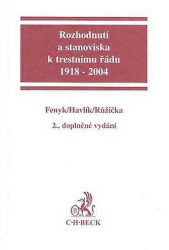 Rozhodnutí a stanoviska k trestnímu řádu, 1918 - 2004
