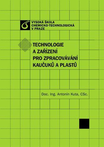 Technologie a zařízení pro zpracovávání kaučuků a plastů