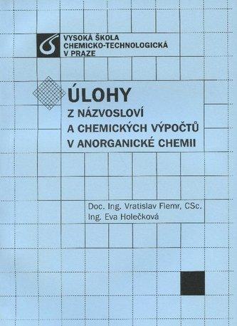 Úlohy z názvosloví a chemických výpočtu v anorganické chemii