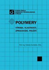 Polymery - výroba, vlastnosti, zpracování, použití