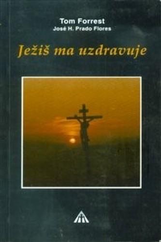 Ježiš ma uzdravuje